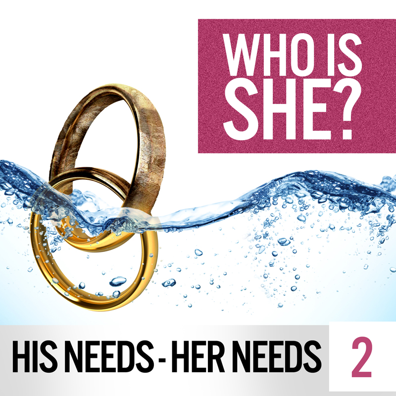 WHO IS SHE? | His Needs - Her Needs 2 - Fathers of St  Joseph